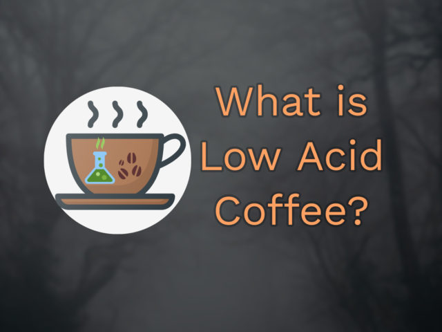 What is a low acid coffee